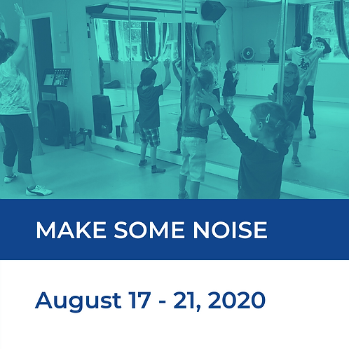 Make Some Noise - Adapted Dance & Music Camp: Aug 17 - 21