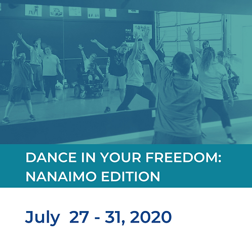 Dance In your Freedom: Nanaimo Edition! - Adapted Dance Camp - July 27 - 31