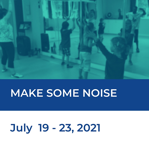 Make Some Noise - Adapted Dance & Music Camp: July 19 - 23