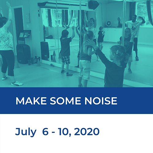 Make Some Noise - Adapted Dance & Music Camp: July 6 - 10