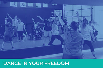 A picture of adults of all abilities dancin that has been tinted blue. It says DANCE IN YOUR FREEDOM underneath