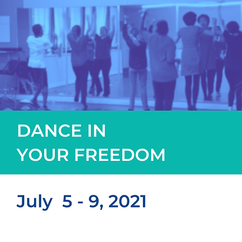Dance In Your Freedom: July 5 - 9, 2021