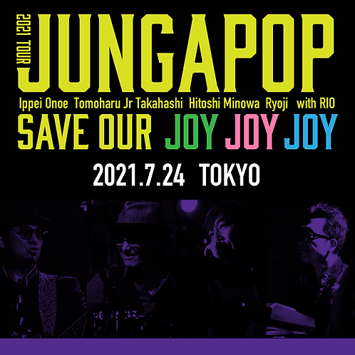 JUNGAPOP 2021TOUR 東京公演<2021.7.24>