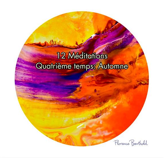 Livre 12 Méditations Quatrième temps: Automne par Florence Berthold
