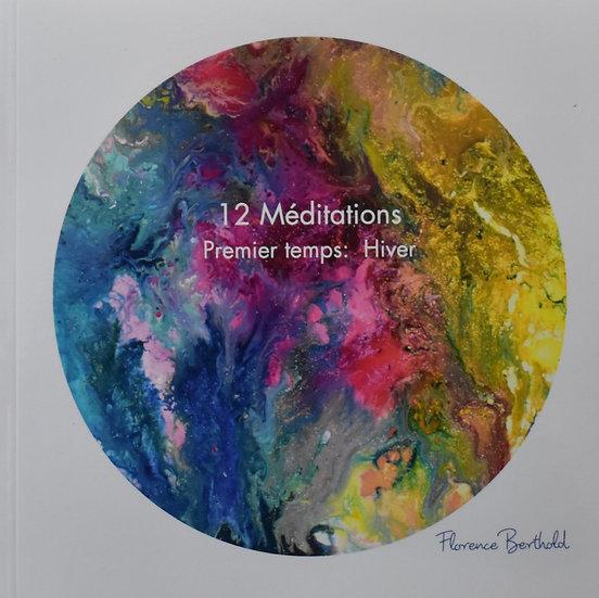Livre 12 Méditations Premier temps:Hiver par Florence Berthold