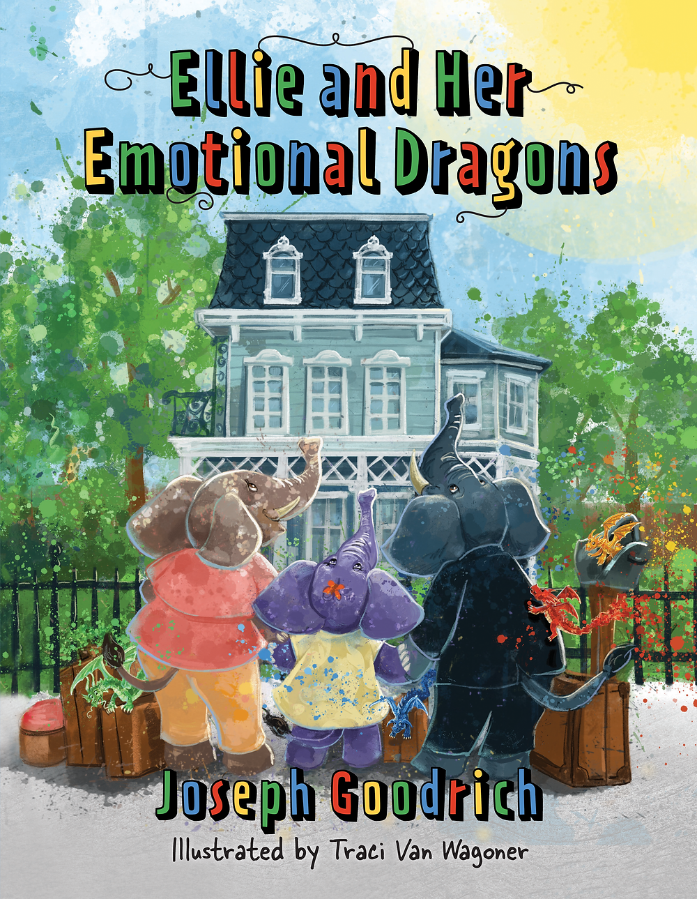 Ellie and Her Emotional Dragons by Joseph Goodrich, illustrated by Traci Van Wagoner