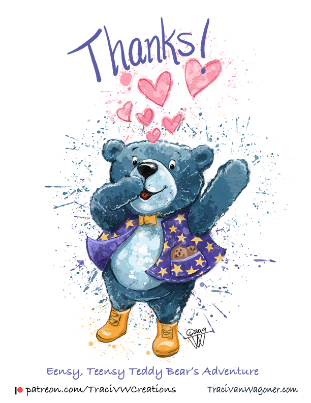 Character development and a huge thanks from Willie the eensy, teensy teddy bear