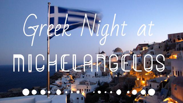 Greek Night at Michelangelos