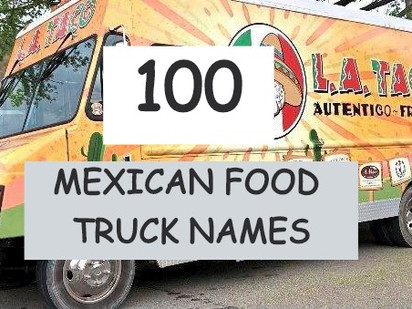 100 Mexican Food Truck Name Ideas
