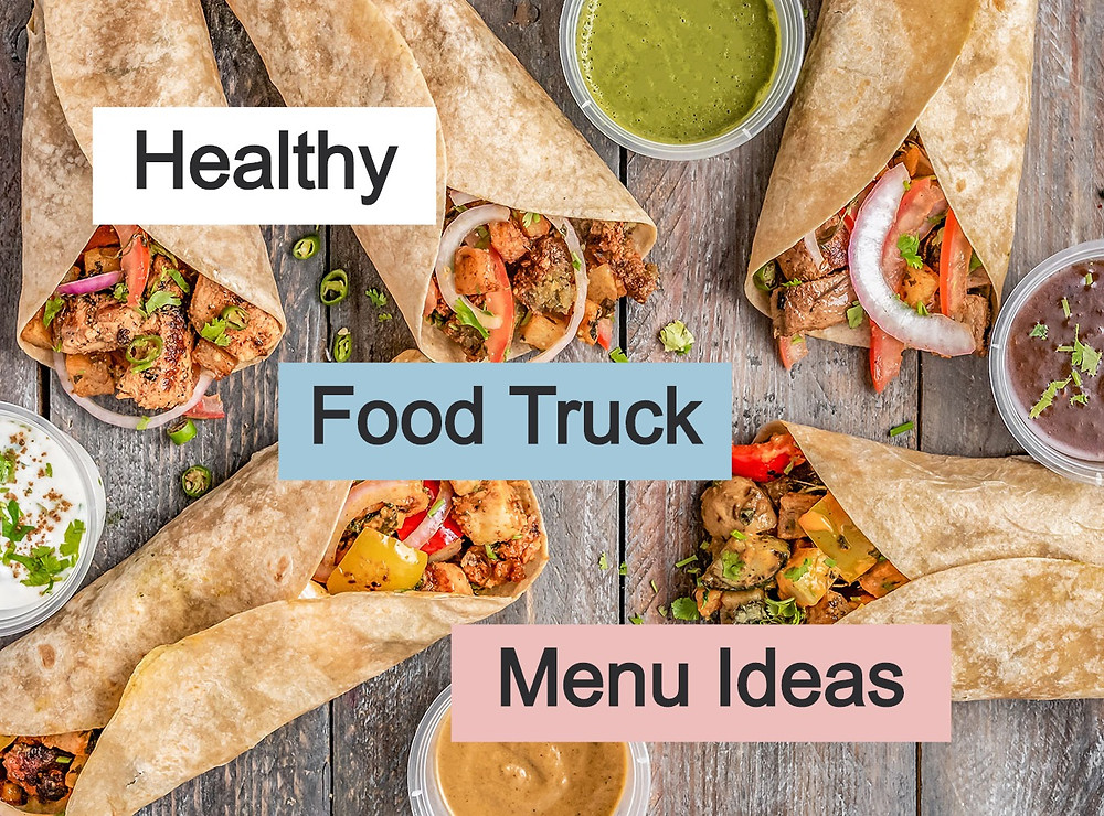 Healthy Food Truck Menu Ideas