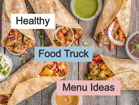9 Healthy Food Truck Menu Ideas For 2020