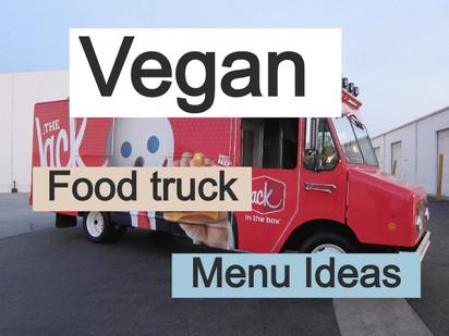 16 Inspiring Vegan Food Truck Menu Ideas 2020