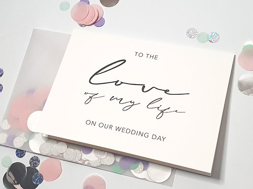 Love Of My Life - Confetti Card