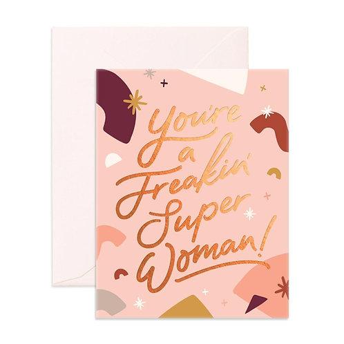 Freakin' Super Woman Greeting Card