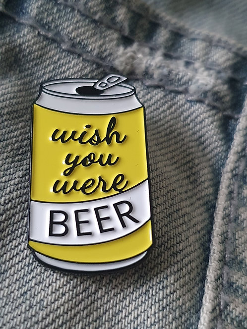 Wish You Where Beer Pin