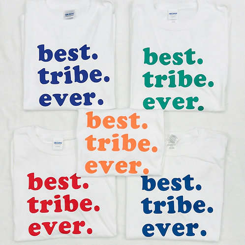 White best. tribe. ever. shirts