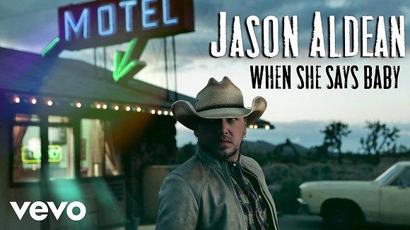 When She Say Baby - Jason Aldean