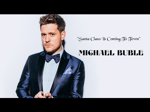 Santa Claus Is Coming to Town - Michael Bublè