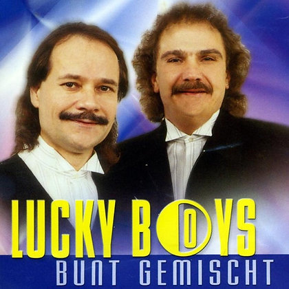 Chum doch und Tanz - Lucky Boys