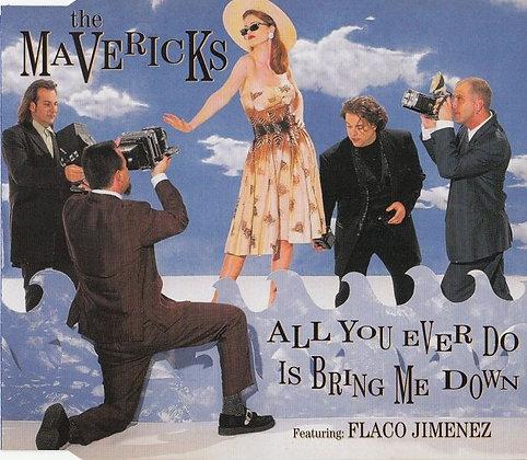 All you ever do is bring me down - The Mavericks