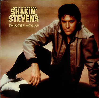 This Ole House - Shakin Stevens