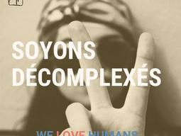 WE LOVE HUMANS AVRIL 2021 - SOYONS DÉCOMPLEXÉS