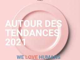 WE LOVE HUMANS FÉVRIER 2021 - AUTOUR DES TENDANCES 2021