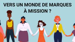 WE LOVE HUMANS MARS 2021 - VERS UN MONDE DE MARQUES À MISSION ?