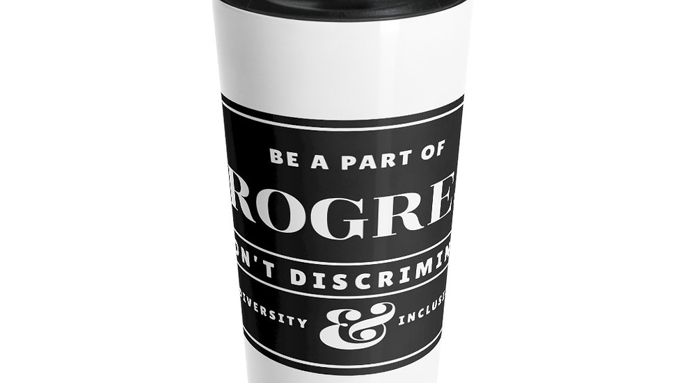 Be a Part of Progress-Stainless Steel Travel Mug