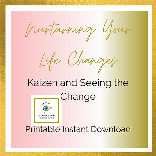 Nurturing your Life Change - Kaizen & Seeing the Change