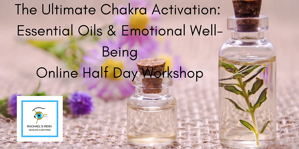 The Ultimate Chakra Activation; the essential oils and emotional well-being
