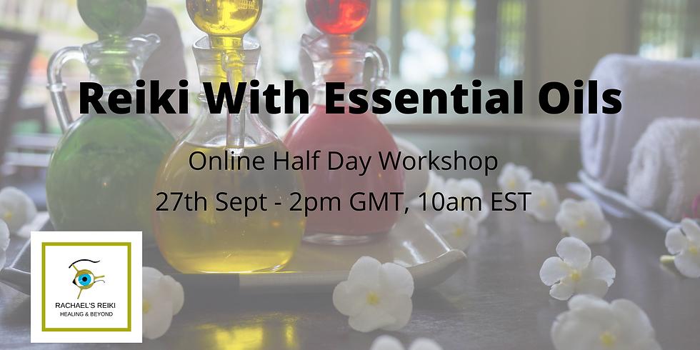 Reiki With Essential Oils Online Half Day Workshop