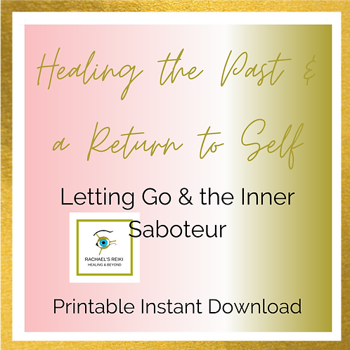 Letting Go Of the Past & Saying Goodbye to the Inner Saboteur