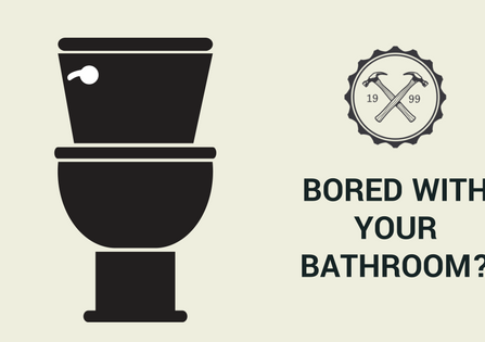 Bored with your Bathroom?