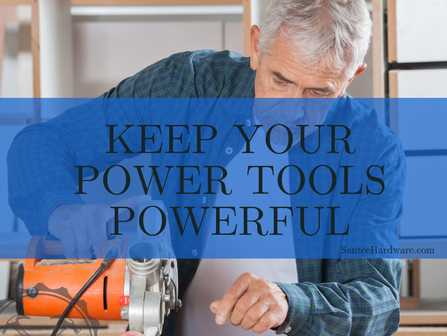 Keep Your Power Tools Powerful