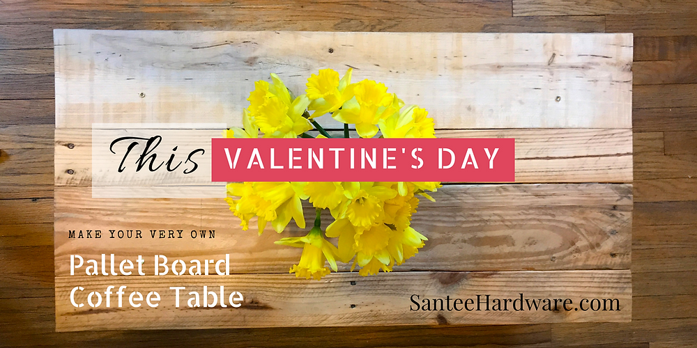 Pallet Board Coffee Table, Santee Hardware Valentine's Day