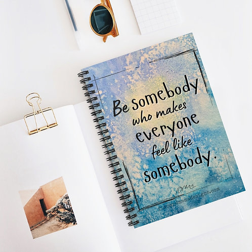 Be Somebody, Spiral Notebook - Ruled Line