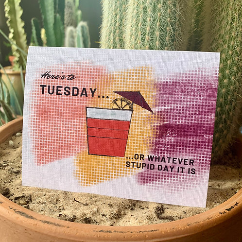 Whatever Day It Is Card