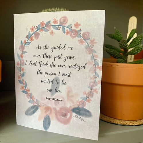 She Guided Me, Rory Gilmore quote, Mother's Day Card