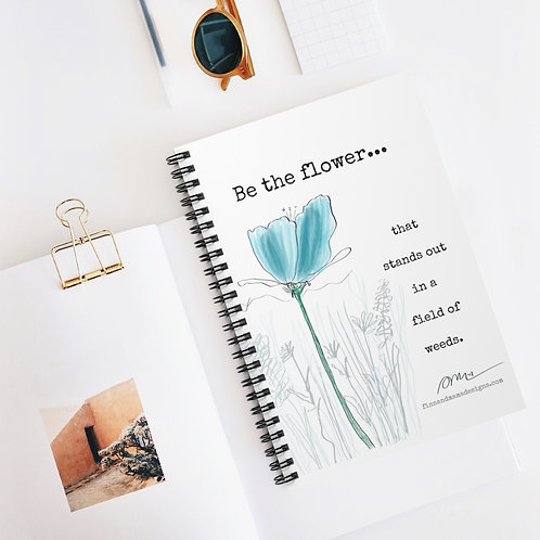 Be the Flower, Spiral Notebook - Ruled Line