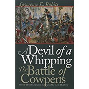A Devil of a Whipping - The Battle of Cowpens