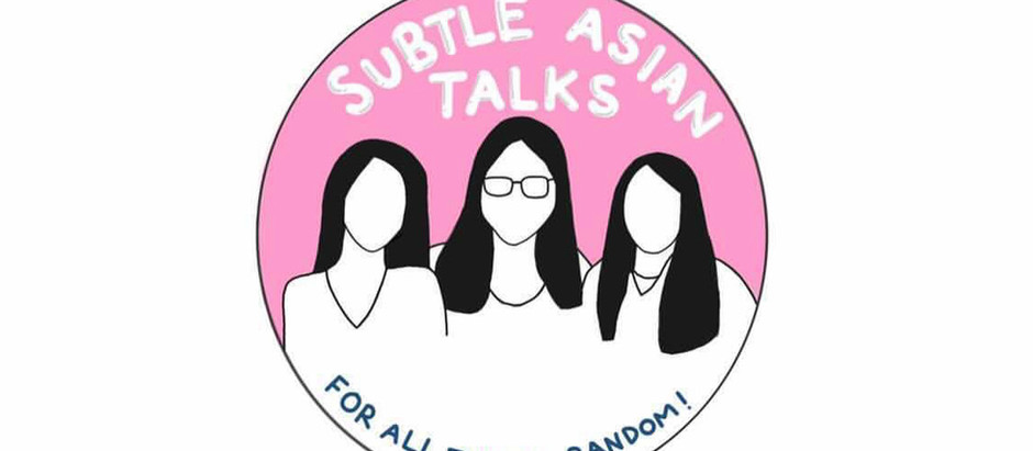 Subtle Asian Talks (A Written Interview with Kilo, Cece, and Nelle)