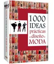 1000 Ideas Prácticas del Diseño de Modas