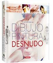 Atlas Ilustrado de Dibujo y Pintura Al Desnudo