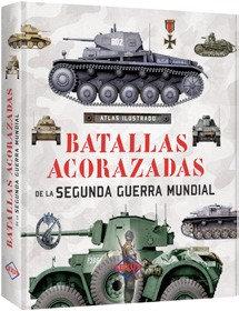 ATLAS ILUSTRADO BATALLAS ACORAZADAS