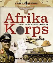 Afrika Korps Los Guerreros de Rommel