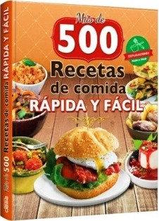500 RECETAS DE COMIDA FÁCIL Y RÁPIDA