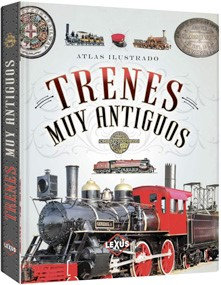 ATLAS ILUSTRADO TRENES MUY ANTIGUOS