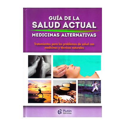 GUÍA DE LA SALUD ACTUAL: MEDICINAS ALTERNATIVAS