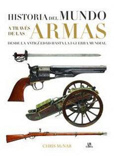 HISTORIA DEL MUNDO POR LAS ARMAS